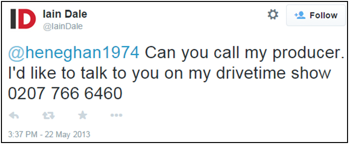 Fig.  239 – the tweet inviting James Heneghan to contact the producer of the Iain Dale radio show.